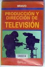 PRODUCCIÓN Y DIRECCIÓN DE TELEVISIÓN - RAYMOND BRAVO - LIMUSA 1993 - VER ÍNDICE