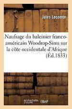 Histoire: Naufrage du Baleinier Franco-Americain Woodrop-Sims Sur la Cote...