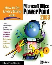How to Do Everything: How to Do Everything with Microsoft Office PowerPoint...