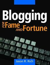 Blogging for Fame and Fortune, Rich, Jason R., New Books