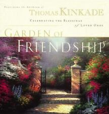 The Garden of Friendship: Celebrating the Blessings of Loved Ones by Kinkade, T