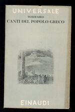 TOMMASEO NICCOLO' CANTI DEL POPOLO GRECO EINAUDI 1943 UNIVERSALE 12 I° EDIZ.