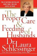 The Proper Care and Feeding of Husbands by Laura Schlessinger (Paperback)