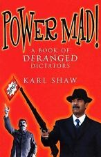 Power Mad!: A Book of Deranged Dictators