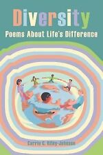 Diversity : Poems about Life's Difference by Carrie C. Riley-Johnson (2006,...