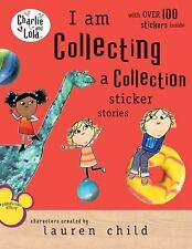 I Am Collecting a Collection Sticker Stories (Charlie and Lola) by Lauren Child