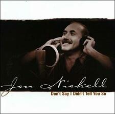 Don't Say I Didn't Tell You So Nickell, Jon Audio CD