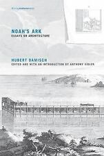 Writing Architecture: Noah's Ark : Essays on Architecture by Hubert Damisch,...