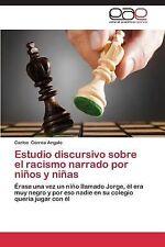Estudio Discursivo Sobre el Racismo Narrado Por ni�os y Ni�as by Correa...