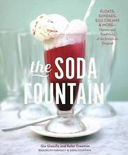 The Soda Fountain: Floats, Sundaes, Egg Creams & More--Stories and Flavors of an