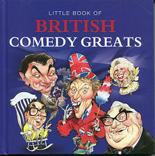 LITTLE BOOK OF BRITISH COMEDY GREATS - FROM CHARLIE CHAPLIN TO PETER KAY
