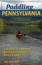 Paddling Pennsylvania: Kayaking and Canoeing the Keystone State's Rive-ExLibrary