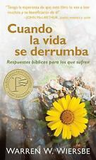 Cuando la Vida Se Derrumba : Respuestas Bíblicas Para los Que Sufren by...