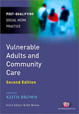 Vulnerable Adults and Community Care by SAGE Publications Ltd (Paperback, 2010)