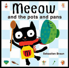 Meeow and the Pots and Pans, Sebastien Braun