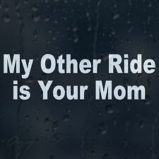 My Other Ride Is Your Mom Car Decal Vinyl Sticker For Bumper Window Panel