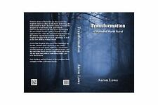 Transformation : Book Two of the Torn Shroud Trilogy by Aaron Lowe (2015,...