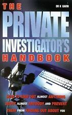 Private Investigator's Handbook : How to Find Out Almost Anything about...
