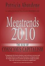 Megatrends 2010: The Rise of Conscious Capitalism,Aburdene, Patricia,New Book mo