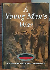 A Young Man's War 37th / 52nd Australian Infantry Battalion - SIgned 1st Edition