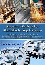 Resume Writing for Manufacturing Careers: The Only 'How To' Guide You -ExLibrary