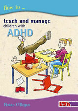 How to Teach and Manage Children with ADHD, Fintan O'Regan