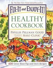 Fix-It and Enjoy-It Healthy Cookbook : 400 Great Stove-Top and Oven Recipes by P
