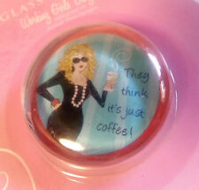 Working Girls Refrigerator Magnet Glass Funny Saying They Think Its Just Coffee