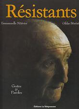 METIVIER Emmanuelle - BENEAT Gildas / Résistants. Editions Le Télégramme 2005