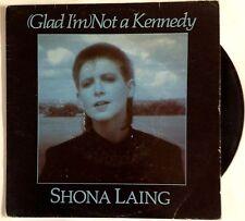 """Shona Laing - (Glad I'm ) Not a Kennedy - 7"""" single"""
