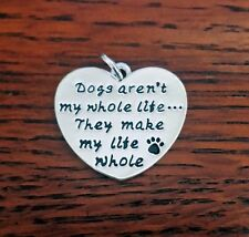 Sterling Silver-Plated Dogs Aren't My Whole Life Charm - SALE BENEFITS RESCUE