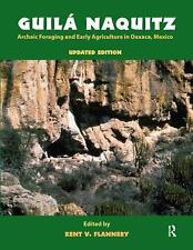 Guila Naquitz : Archaic Foraging and Early Agriculture in Oaxaca, Mexico,...
