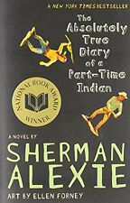 The Absolutely True Diary of a Part-Time Indian by Sherman Alexie, (Paperback),