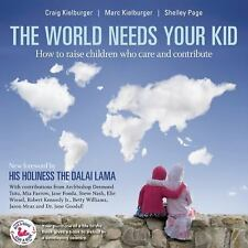 The World Needs Your Kid : Raising Children Who Care and Contribute (Paperback)