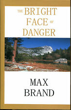 The Bright Face of Danger: A James Geraldi Trio by Max Brand-1st Ed./DJ-2000