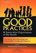 Good Practices And Innovative Experiences In The South: Volume 1: Economic, Envi