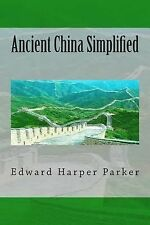 Ancient China Simplified by Edward Parker (2014, Paperback)