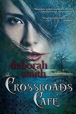 The Crossroads Cafe by Deborah Smith (2006, Paperback)