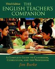 The English Teacher's Companion : A Complete Guide to Classroom, Curriculum,...