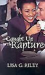 Caught up in the Rapture by Lisa G. Riley (2004, Paperback) S7098
