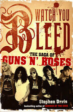 Watch You Bleed: The Saga Of Guns N Roses-Stephen Davis-2008 Large P/B