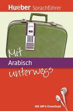 Mit ARABISCH unterwegs SPRACHFÜHRER MIT MP3 Download
