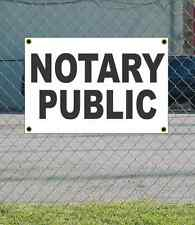 2x3 NOTARY PUBLIC Black & White Banner Sign NEW Discount Size & Price FREE SHIP
