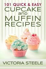 101 Quick & Easy Cupcake and Muffin Recipes, Steele, Victoria, New Book