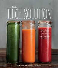 The Juice Solution by Erin Quon and Briana Stockton (2015, Hardcover)