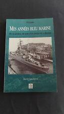 Marine journal de bord d'un ancien de la Royale Mes années bleu marine J Laurent