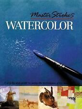 Master Strokes: Watercolor: A Step-By-Step Guide to Using the Techniqu-ExLibrary