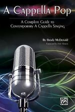 A Cappella Pop: A Complete Guide to Contemporary A Cappella Singing, McDonald, B