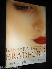 SIGNED; BARBARA TAYLOR BRADFORD - The Triumph of Katie Byrne - 2001-1st US HB