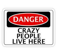Danger Crazy People Live here sticker decal